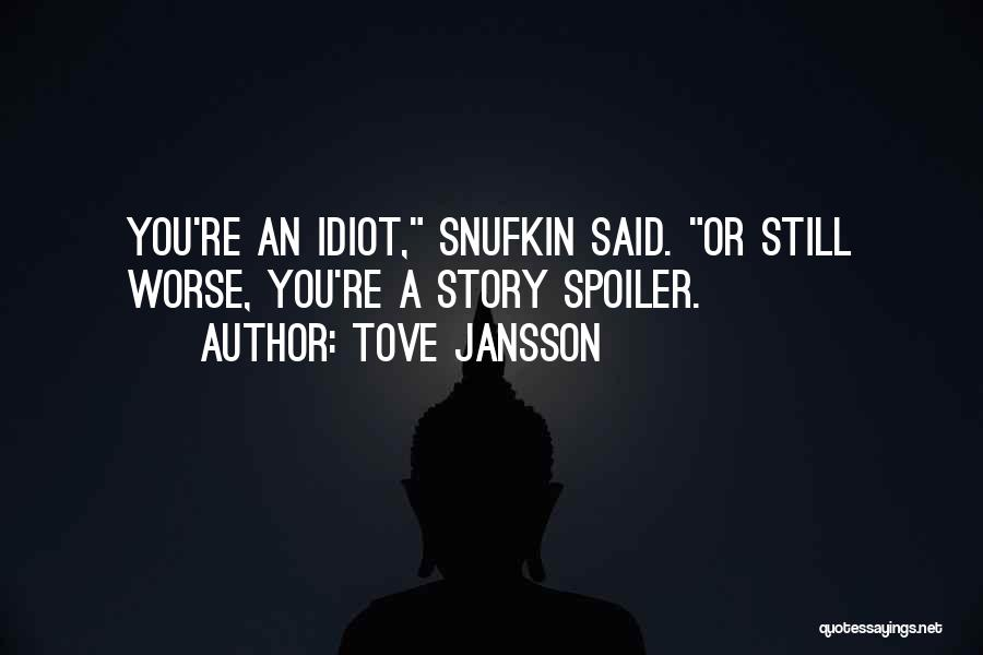 Spoiler Quotes By Tove Jansson