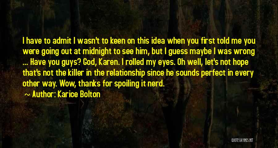 Spoiling Relationship Quotes By Karice Bolton
