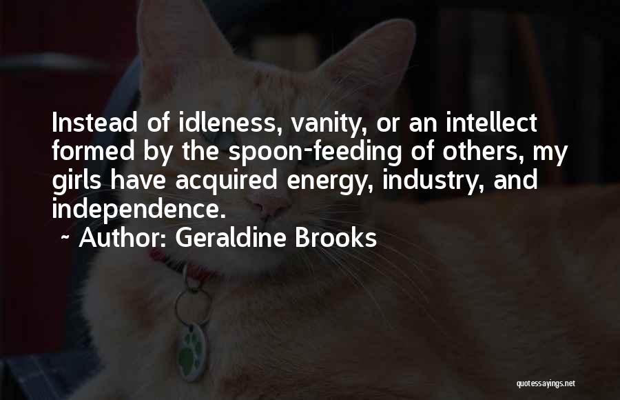 Spoon Feeding Quotes By Geraldine Brooks