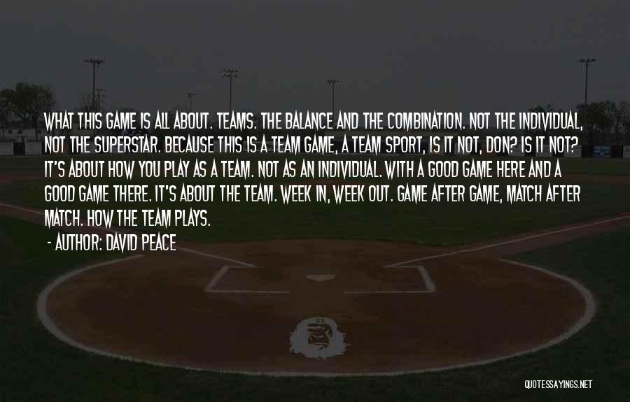 Sport Teams Quotes By David Peace