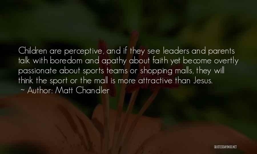 Sport Teams Quotes By Matt Chandler