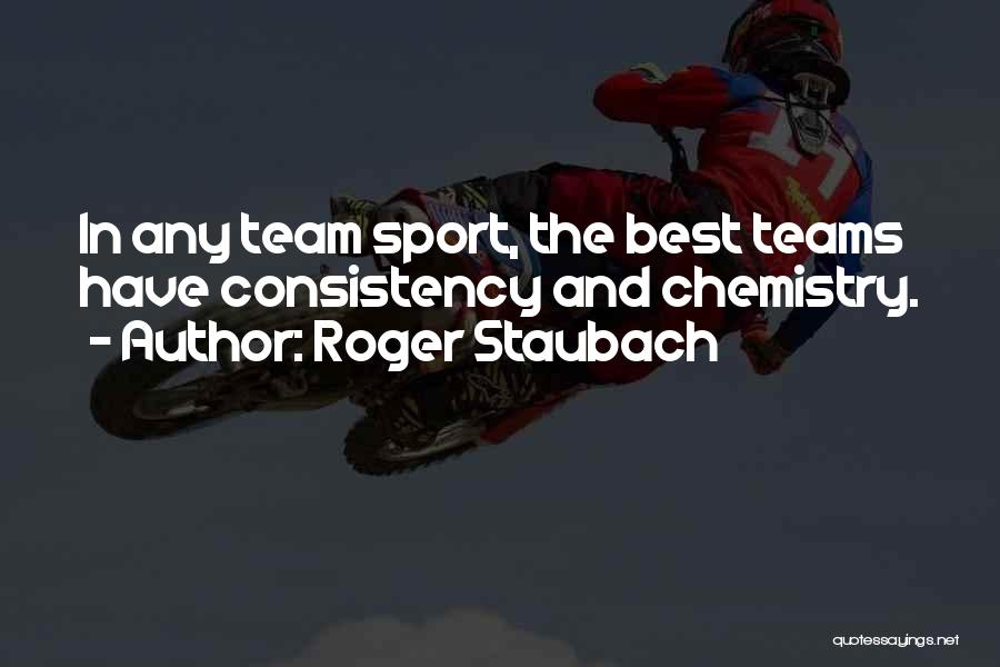 Sport Teams Quotes By Roger Staubach