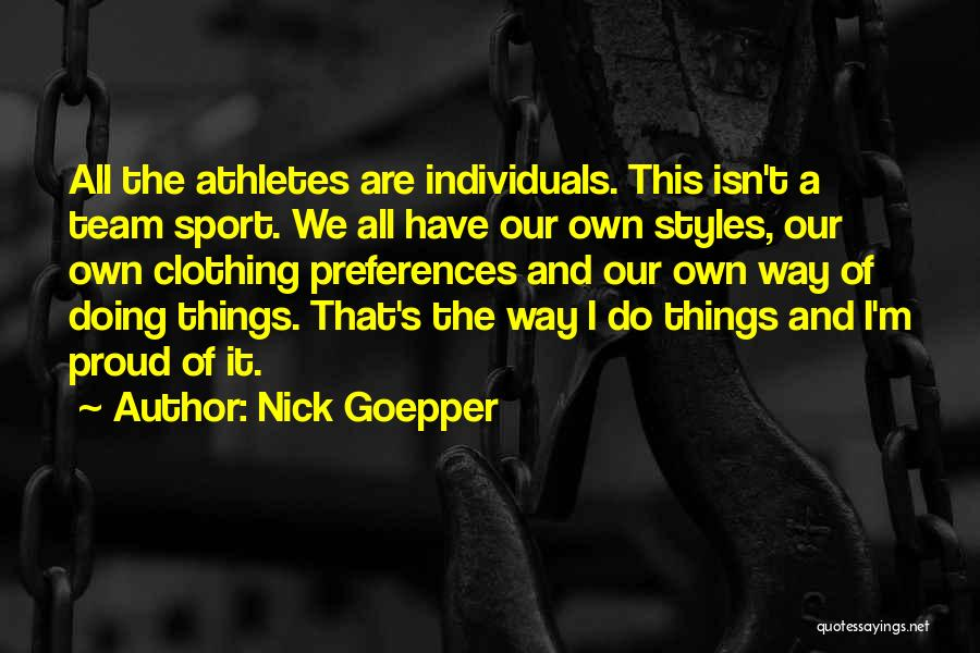 Sports Clothing Quotes By Nick Goepper