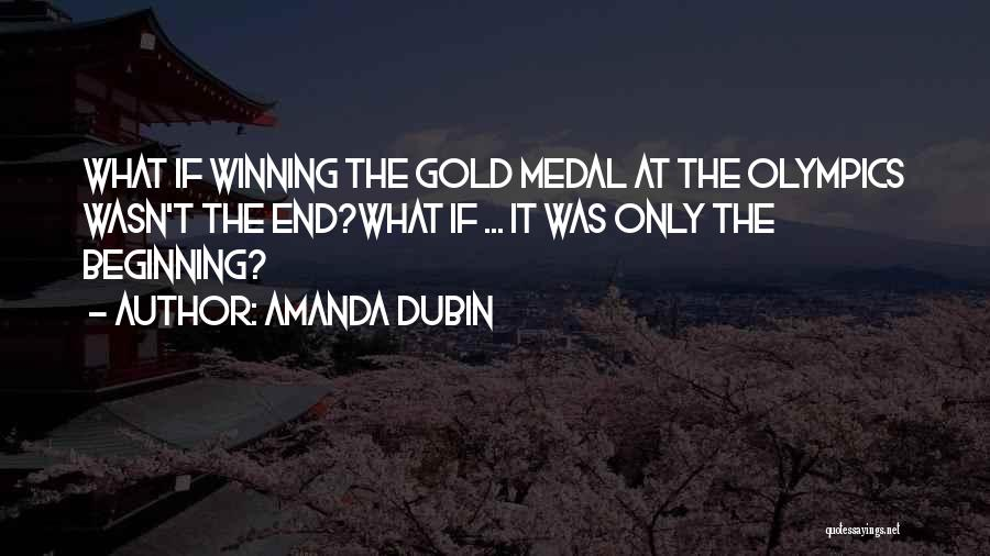 Sports Medal Quotes By Amanda Dubin