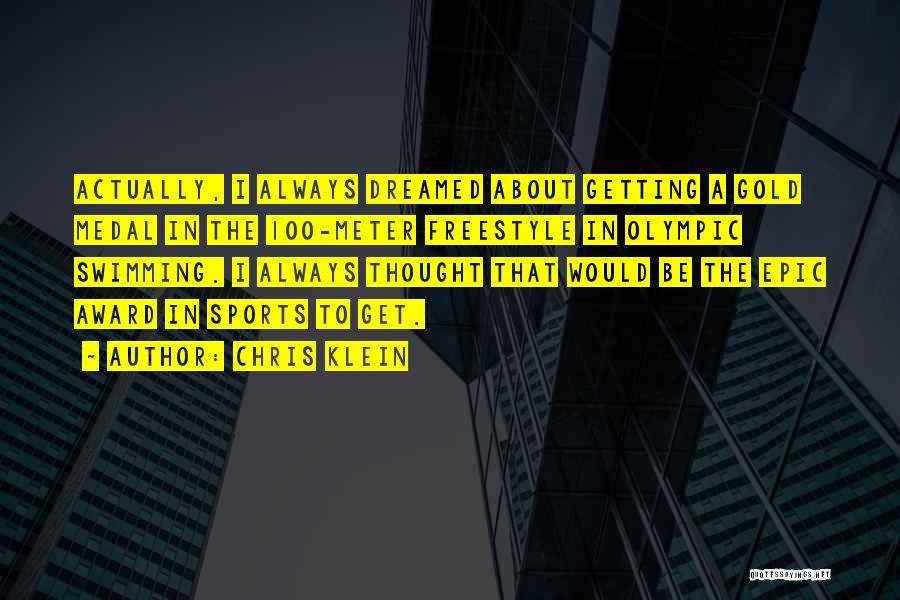 Sports Medal Quotes By Chris Klein