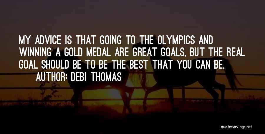 Sports Medal Quotes By Debi Thomas
