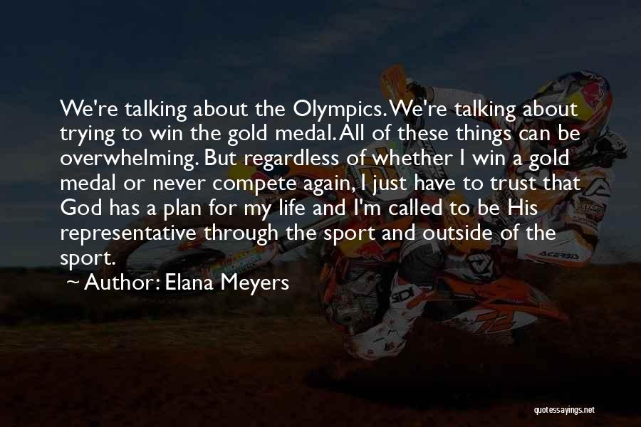 Sports Medal Quotes By Elana Meyers