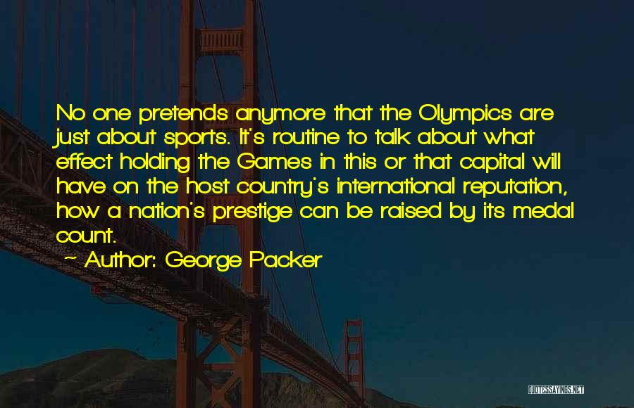 Sports Medal Quotes By George Packer