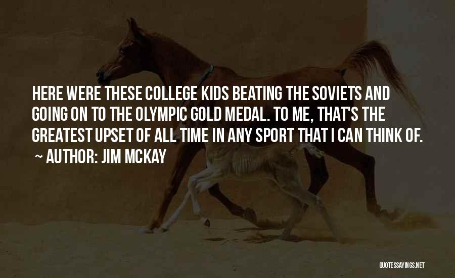 Sports Medal Quotes By Jim McKay