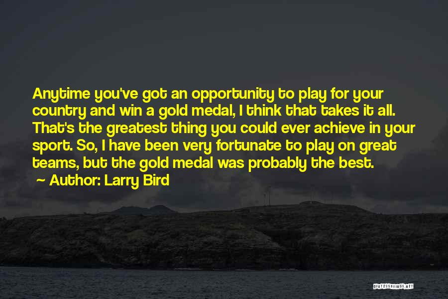Sports Medal Quotes By Larry Bird