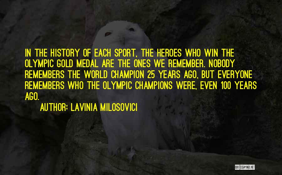 Sports Medal Quotes By Lavinia Milosovici