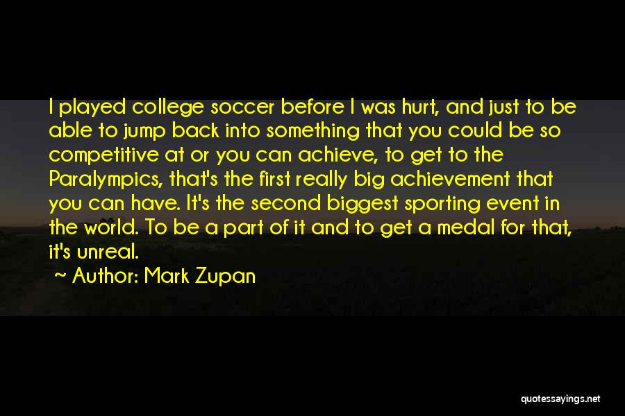 Sports Medal Quotes By Mark Zupan