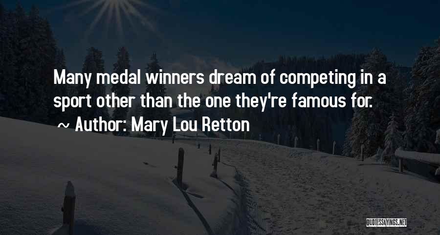 Sports Medal Quotes By Mary Lou Retton