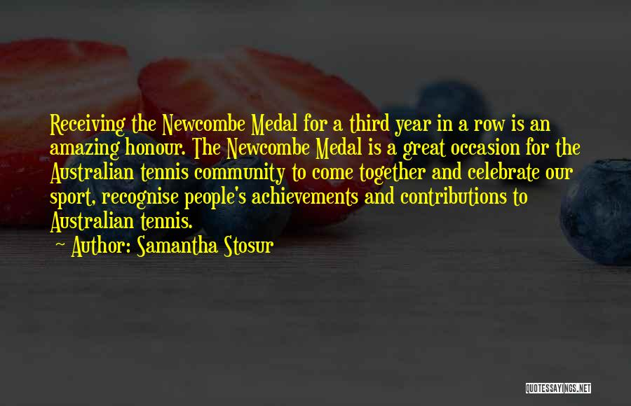 Sports Medal Quotes By Samantha Stosur