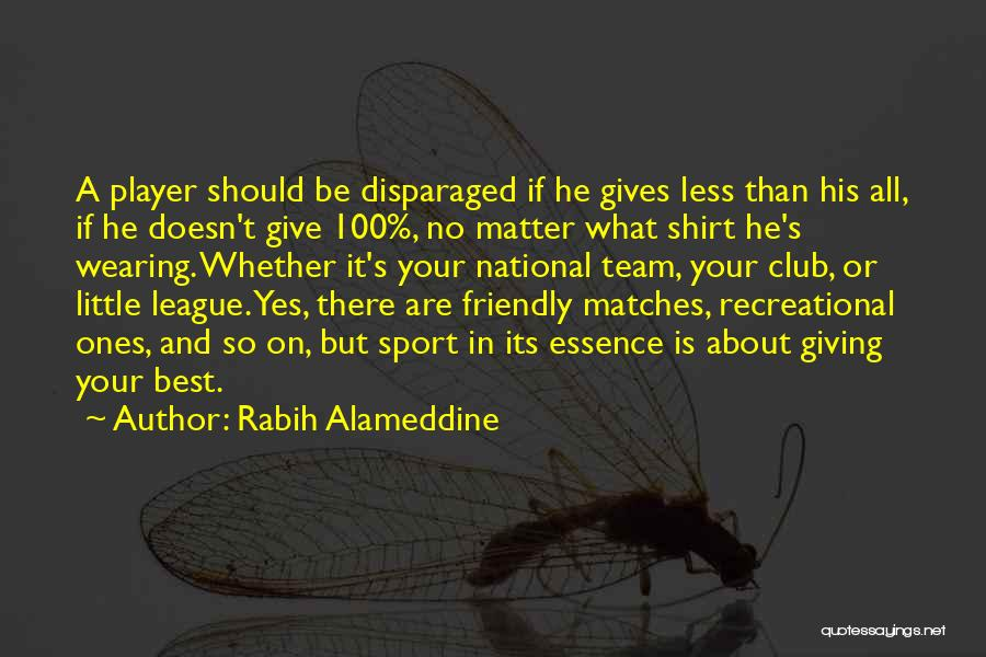 Sports Team T Shirt Quotes By Rabih Alameddine
