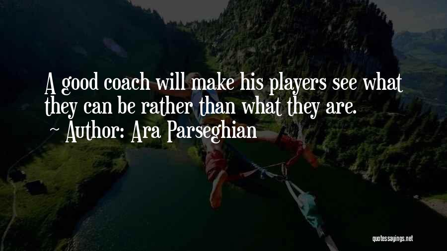 Sports Teamwork Quotes By Ara Parseghian