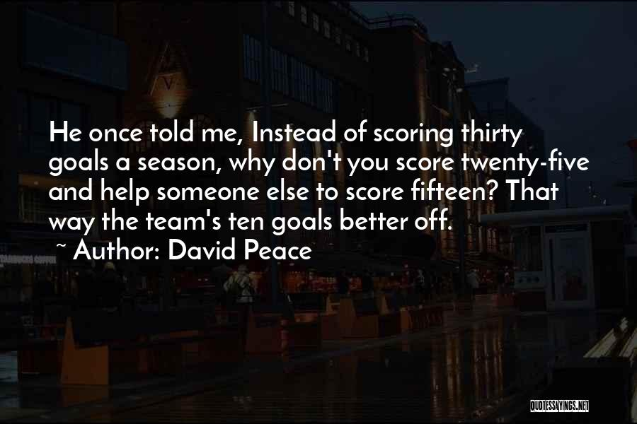 Sports Teamwork Quotes By David Peace