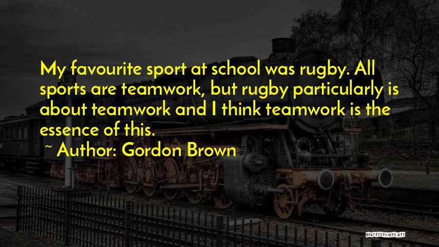 Sports Teamwork Quotes By Gordon Brown