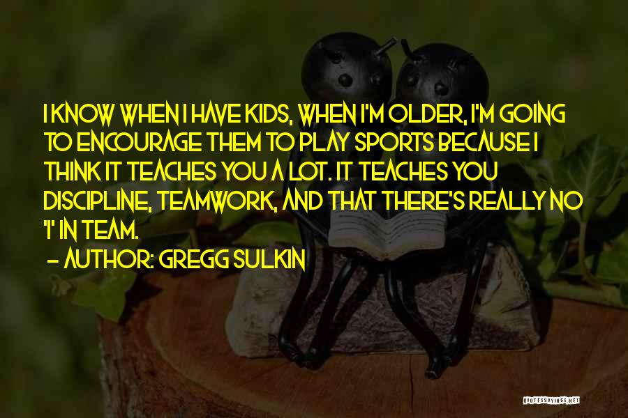 Sports Teamwork Quotes By Gregg Sulkin