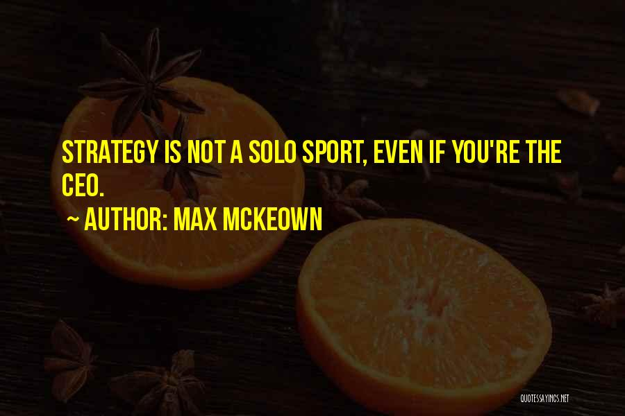 Sports Teamwork Quotes By Max McKeown