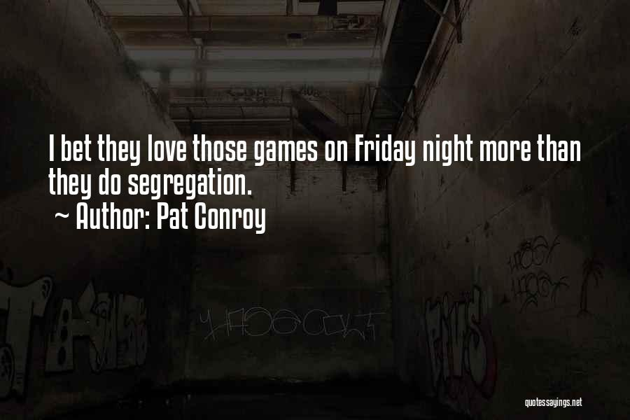 Sports Teamwork Quotes By Pat Conroy
