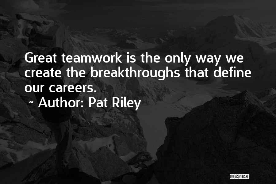 Sports Teamwork Quotes By Pat Riley