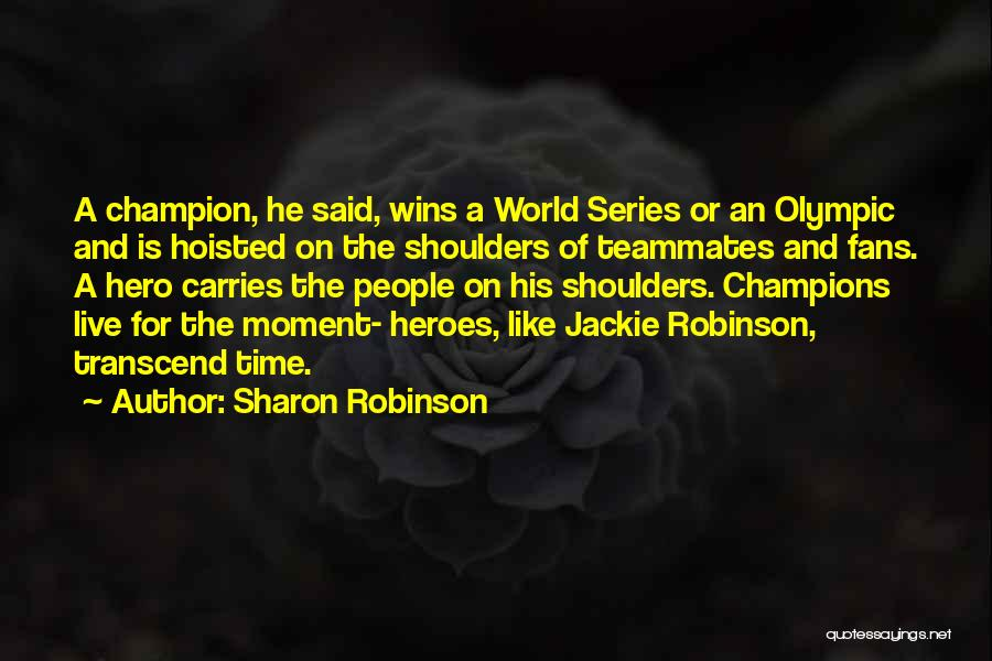 Sports Teamwork Quotes By Sharon Robinson