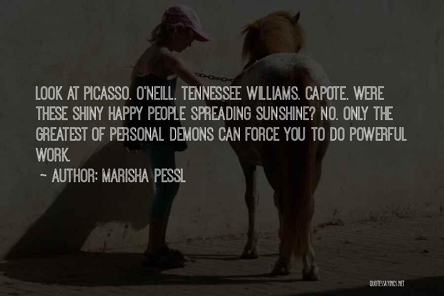 Spreading Sunshine Quotes By Marisha Pessl