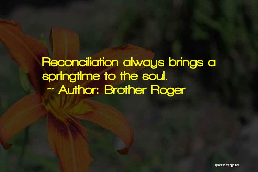 Springtime Quotes By Brother Roger