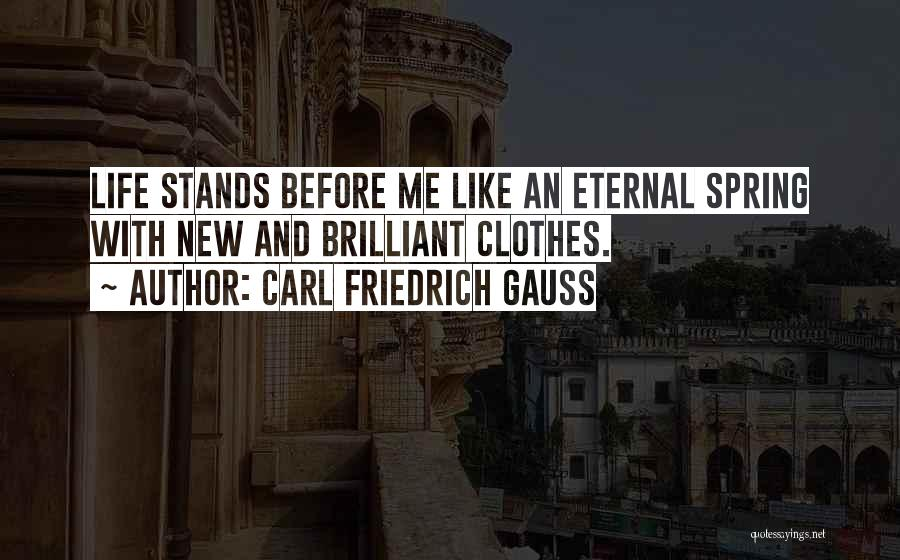 Springtime Quotes By Carl Friedrich Gauss