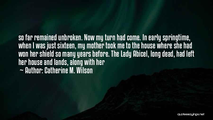 Springtime Quotes By Catherine M. Wilson