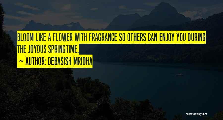 Springtime Quotes By Debasish Mridha