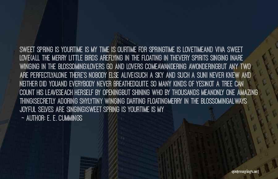 Springtime Quotes By E. E. Cummings