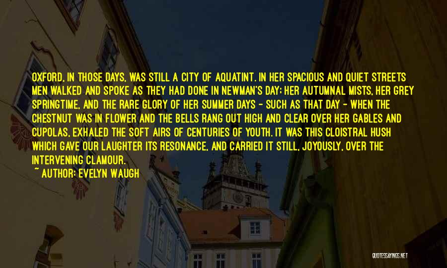 Springtime Quotes By Evelyn Waugh