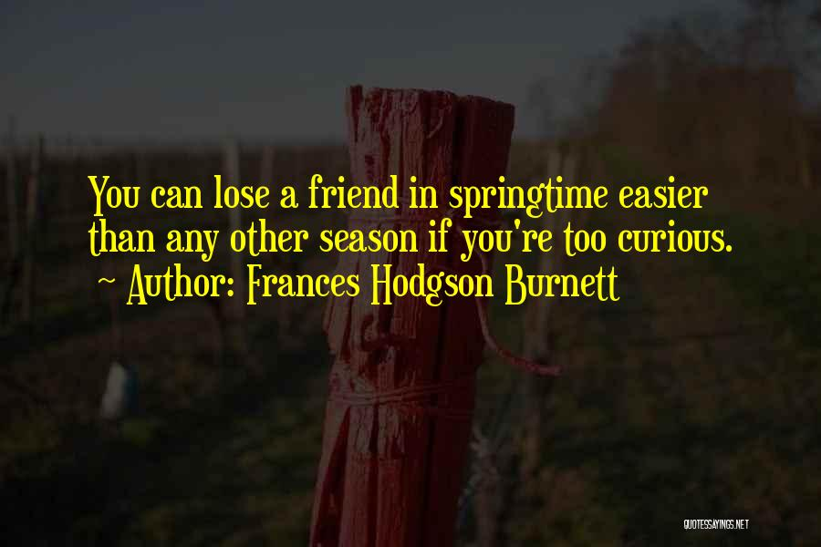 Springtime Quotes By Frances Hodgson Burnett