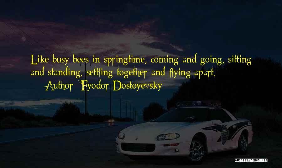 Springtime Quotes By Fyodor Dostoyevsky