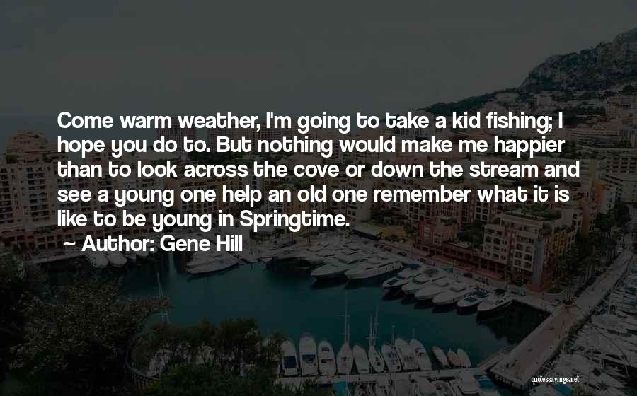Springtime Quotes By Gene Hill