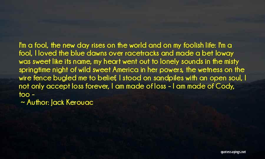 Springtime Quotes By Jack Kerouac
