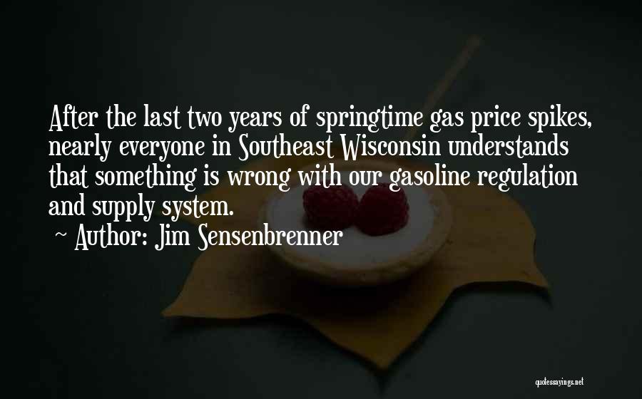 Springtime Quotes By Jim Sensenbrenner