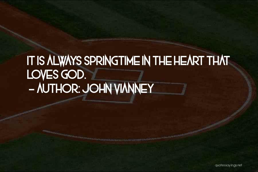 Springtime Quotes By John Vianney