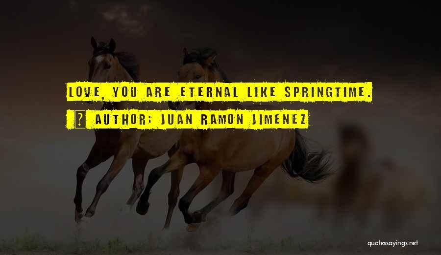 Springtime Quotes By Juan Ramon Jimenez