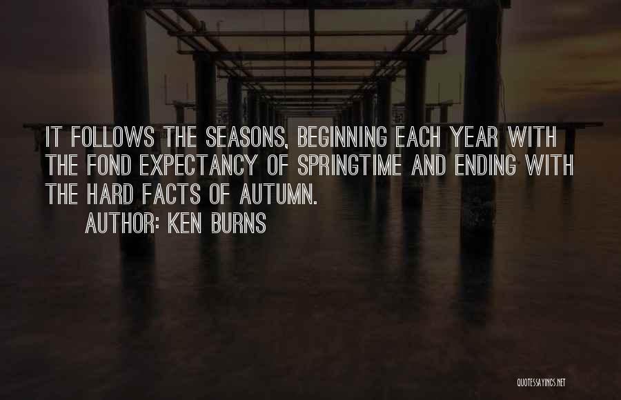 Springtime Quotes By Ken Burns