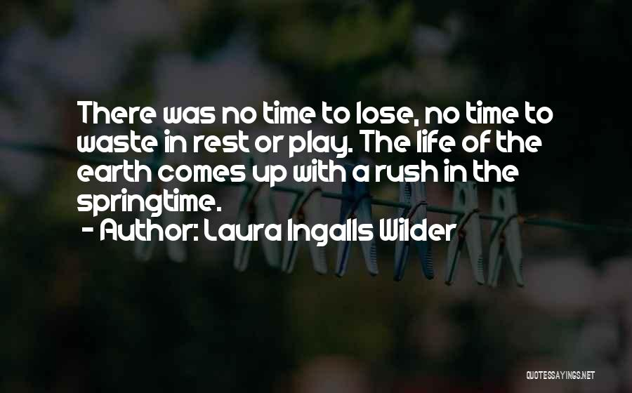 Springtime Quotes By Laura Ingalls Wilder