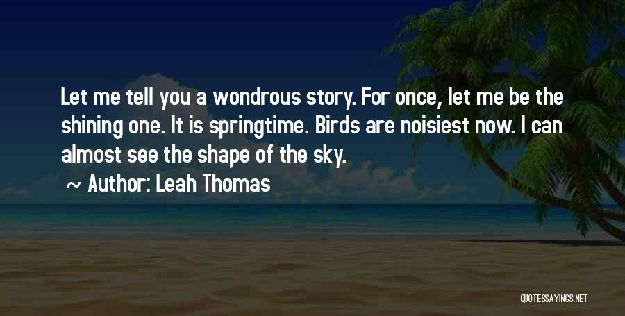 Springtime Quotes By Leah Thomas