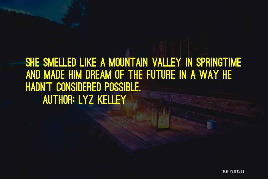 Springtime Quotes By Lyz Kelley