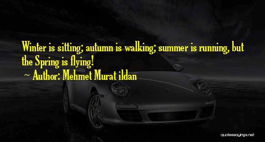 Springtime Quotes By Mehmet Murat Ildan