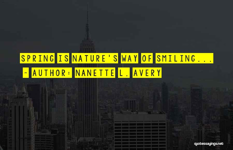 Springtime Quotes By Nanette L. Avery