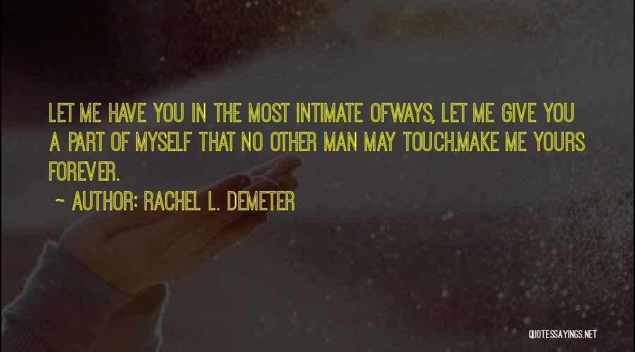 Springtime Quotes By Rachel L. Demeter