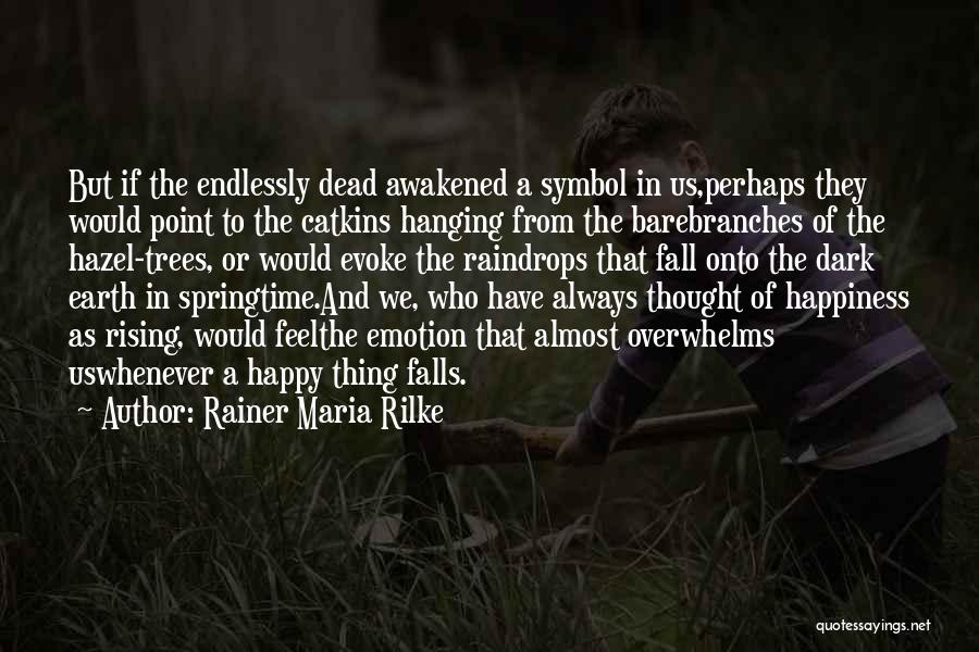 Springtime Quotes By Rainer Maria Rilke
