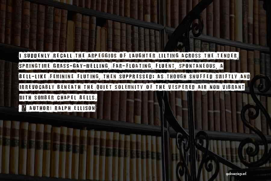 Springtime Quotes By Ralph Ellison